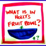 What is in Holly's Fruit Bowl?