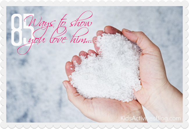 ways to show you love him