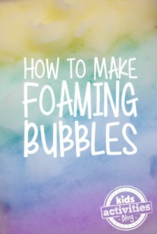 How to Make Foaming Bubbles: Great fun for kids of all ages!