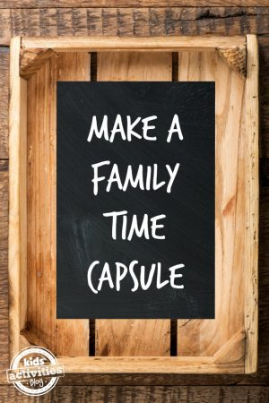 family time capsule - Kids Activities Blog
