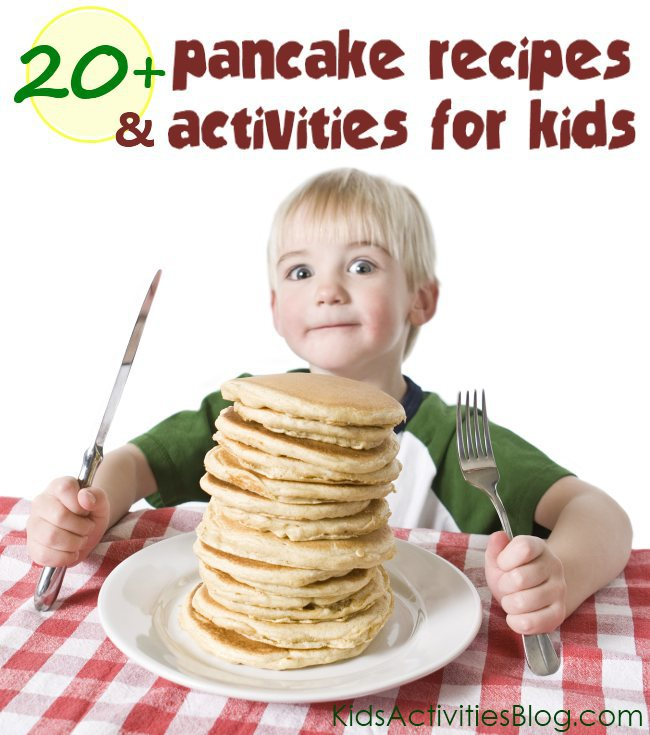 "20+ Activities and Recipes for pancakes.  Start a fun family ""pancake"" tradition!"