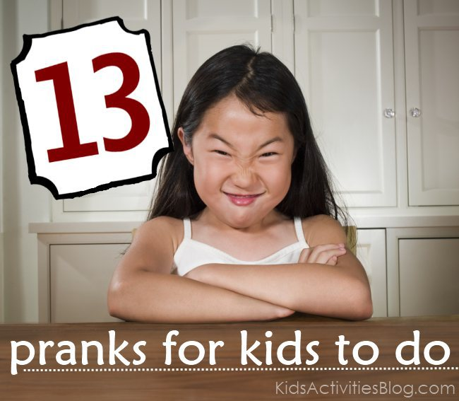 13 of the best pranks your kids can pull on each other!