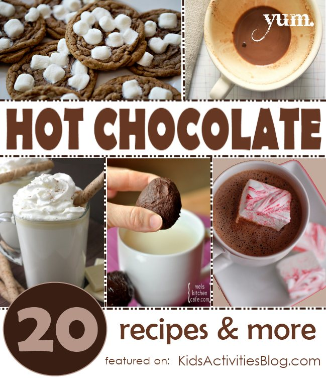 20+ recipes for hot chocolate - all are kid-friendly.