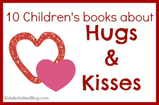 Enjoy story time for kids with these sweet books about love, hugs and kisses