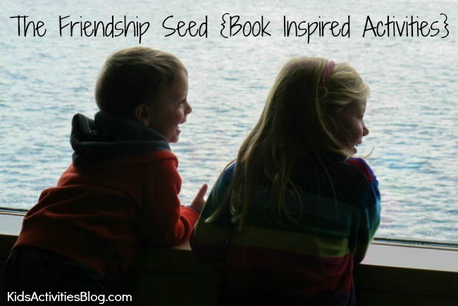 The Friendship Seed: What is Friendship {Book Inspired Activities}