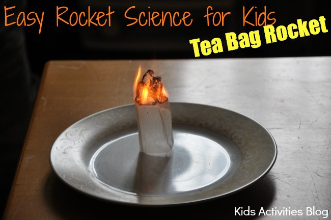 Easy Rocket Science for Kids: Make a Rocket with a Tea Bag