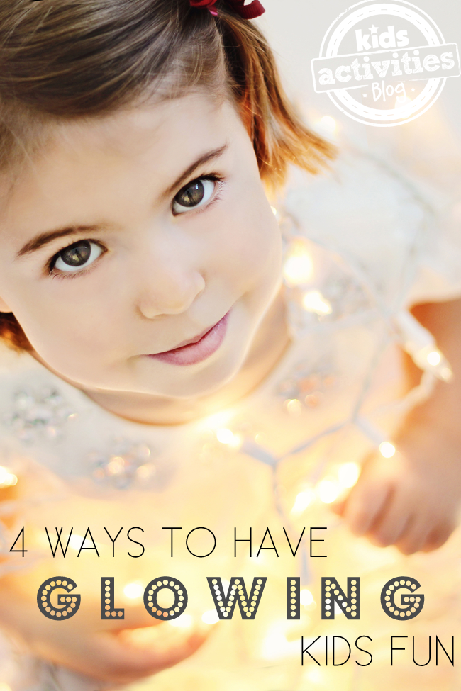 4 Ways to Have Glowing Kids Fun!