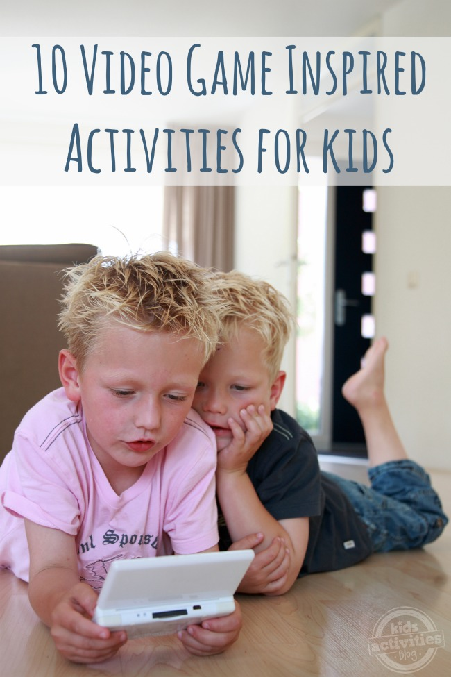 10 Video Game Inspired Activities for Kids
