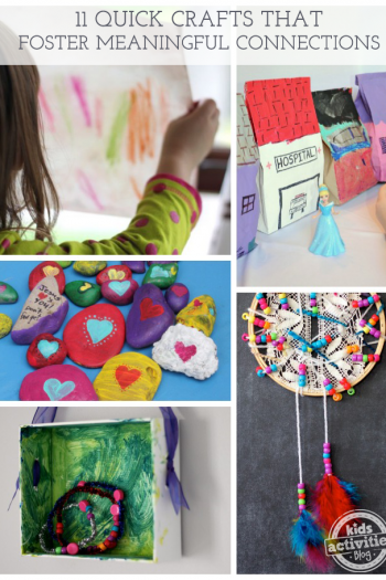 11 Quick Crafts {That Foster Meaningful Connections}
