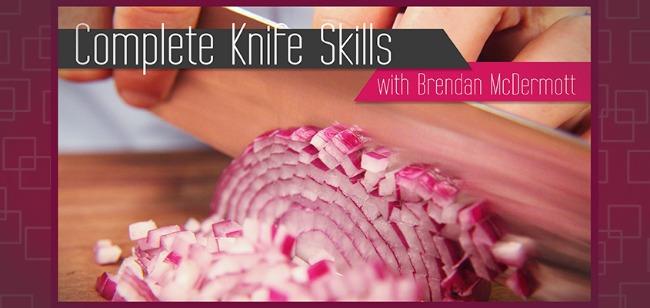 Complete Knife Skills with Brendan McDermott