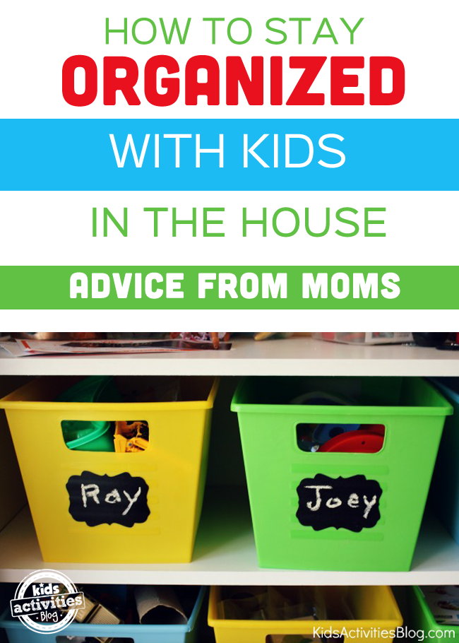 How do i keep my house organized with kids for How to stay organized at home