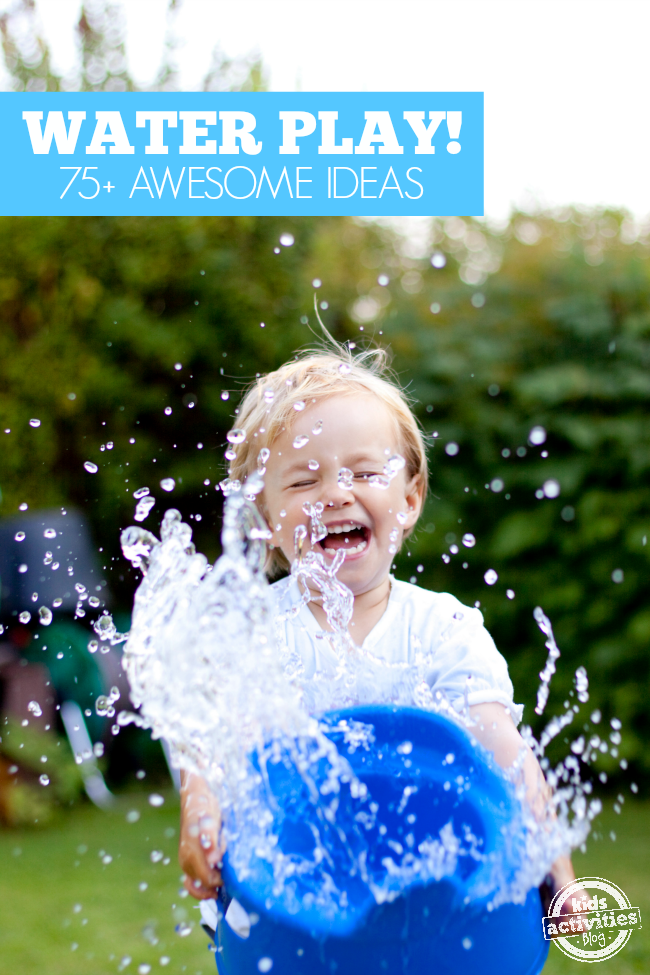 More Than 75 Water Play Activities