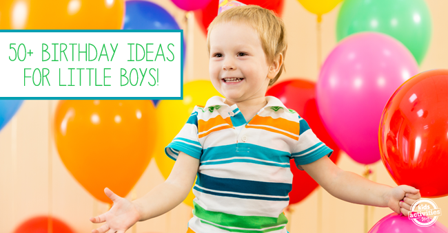 50+ Fun Birthday Ideas for Boys