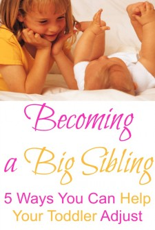 Becoming a Big Sibling – 5 Ways to Help Your Toddler Adjust