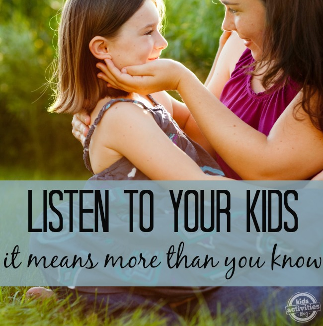 listen to your kids .