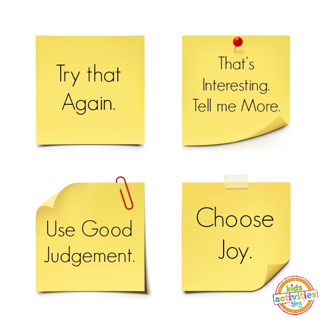 catchy mom phrases parenting - sticky notes with try that again, that's interesting, tell me more, use good judgement and choose joy