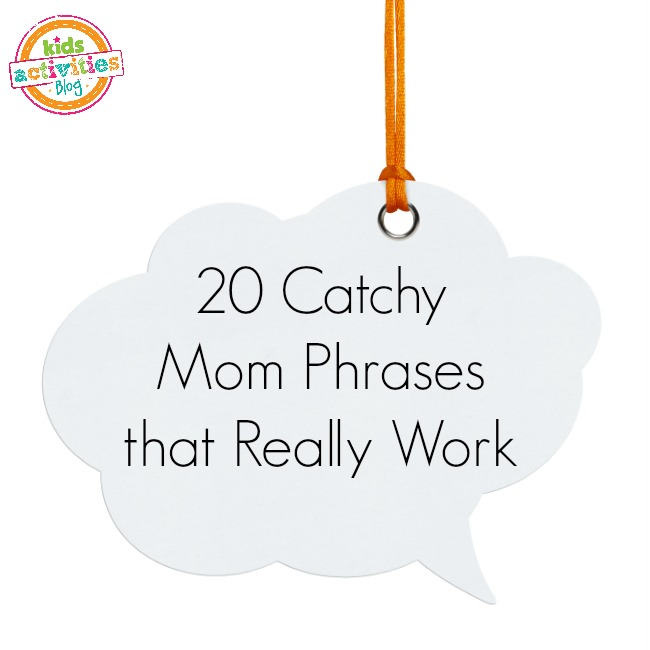 20 catchy mom phrases that really work