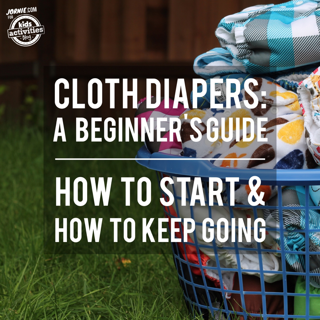 Cloth Diapers: A Beginner's Guide - How to Start & How to Keep Going