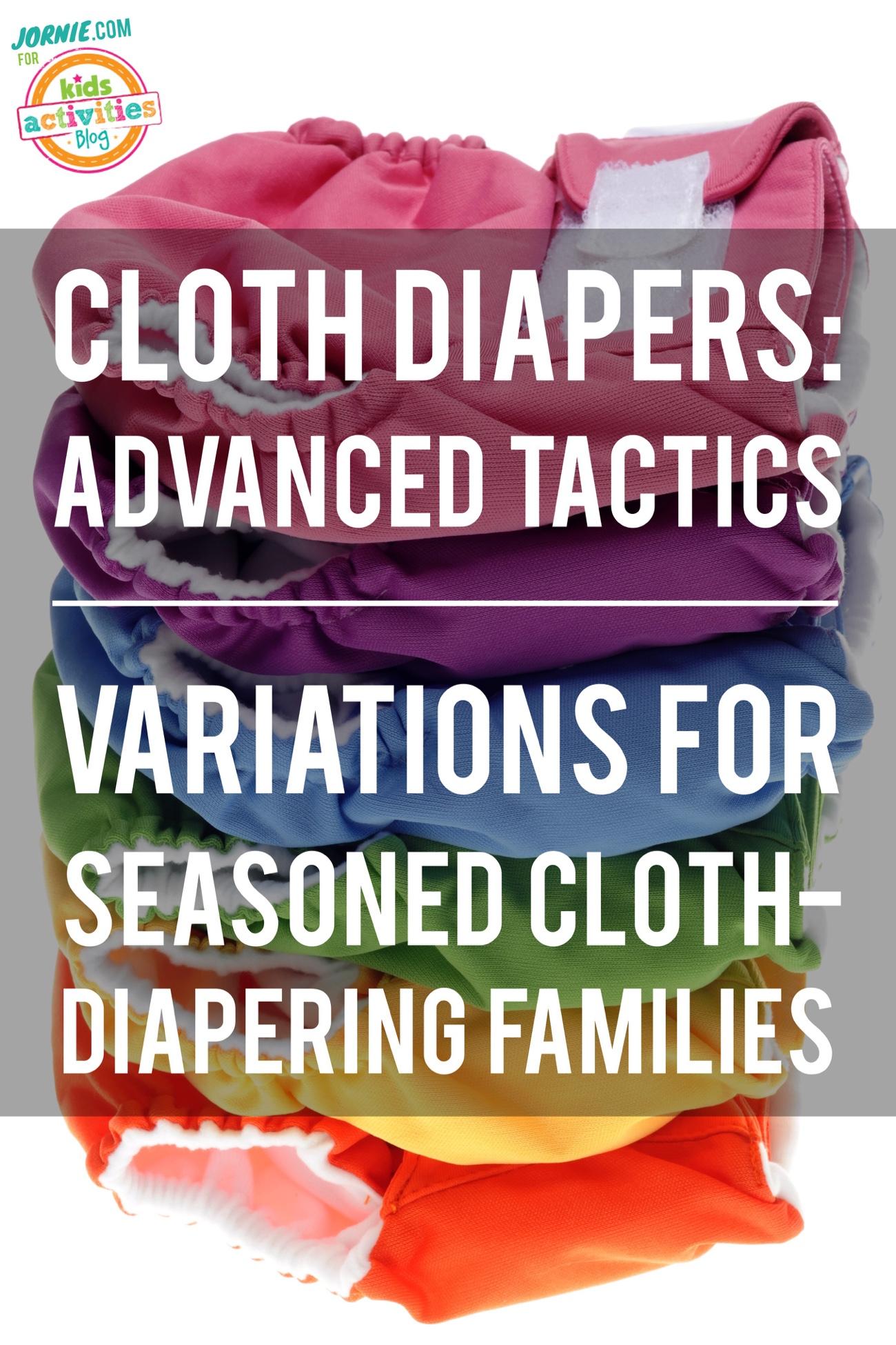 Cloth Diapers: Advanced Tactics - Variations for Seasoned Cloth-Diapering Families