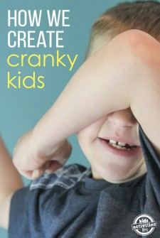 How We Create Cranky Kids