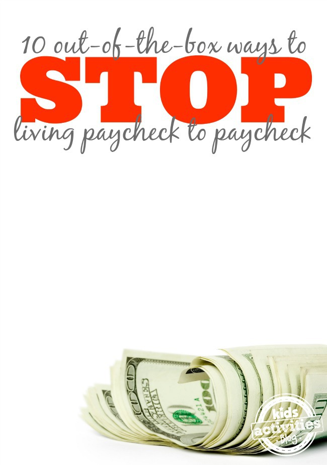 0 Ways to Stop Living Paycheck to Paycheck - Kids Activities Blog