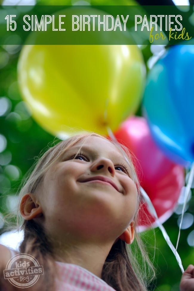 15 Simple Birthday Parties for Kids - Kids Activities Blog