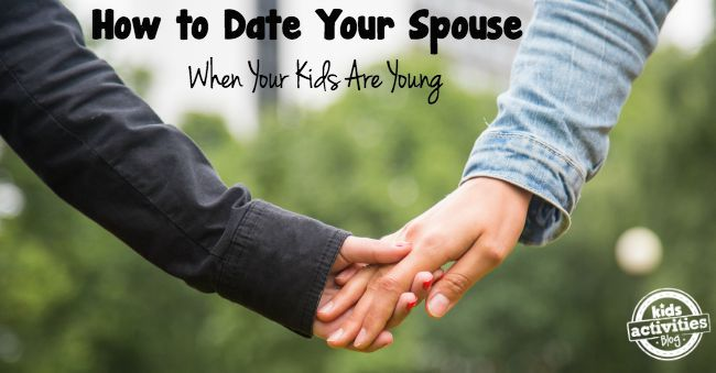 How to Date Your Spouse When Your Kids Are Young Facebook
