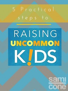5-practical-steps-to-raising-uncommon-kids-kab