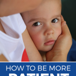 How to be more patient with your kids
