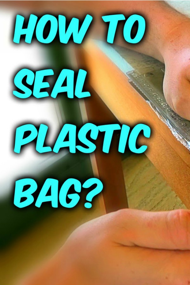 how to seal a plastic bag