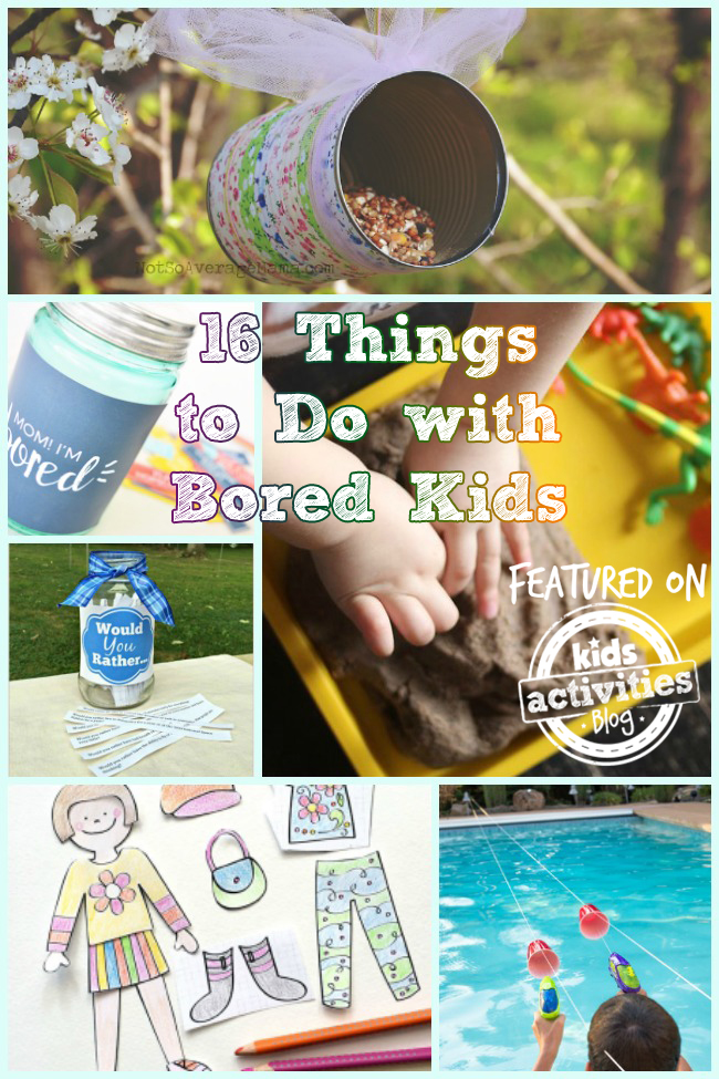 16 Things to Do with Bored Kids, Crafts and Activities!