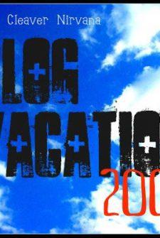 Blog Vacation 2009