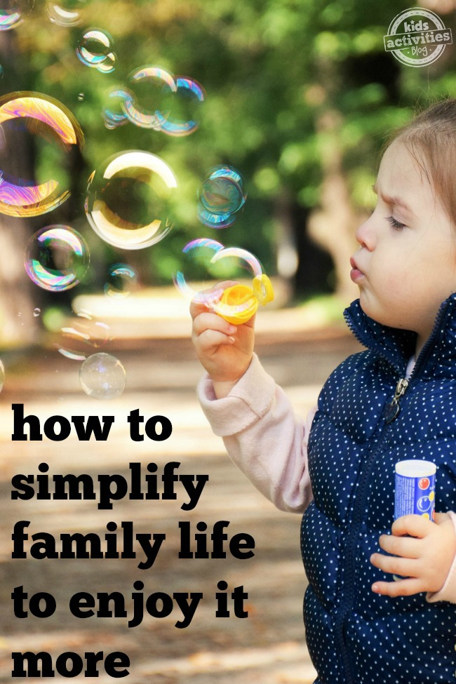 Simplify family life to enjoy it more