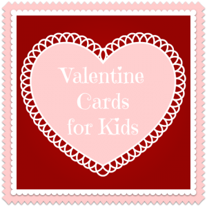 The cutest roundup of Valentine's cards for kids!