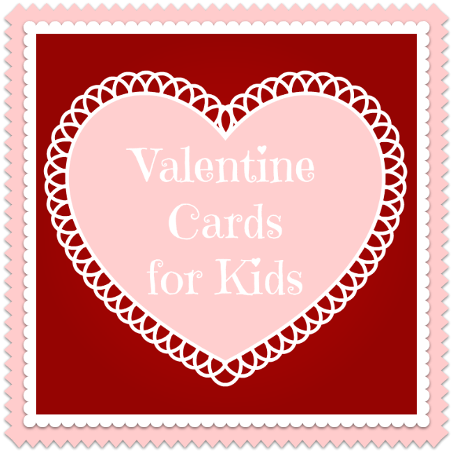 The Coolest Valentines Cards for Kids – Valentines Cards from Kids