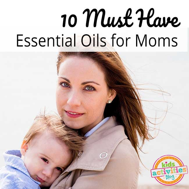 Must have essential oils for moms