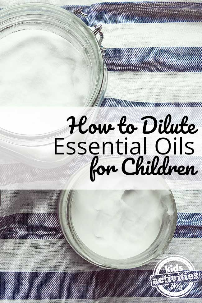 How to Dilute Essential Oils Used for Children