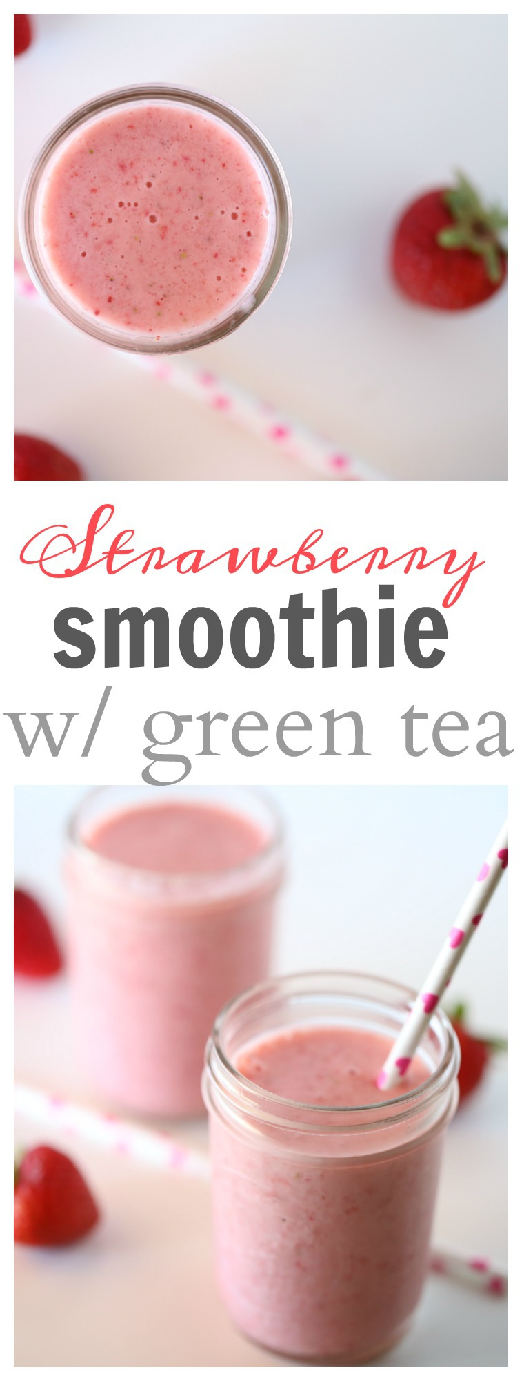 Strawberry Smoothie with Green Tea