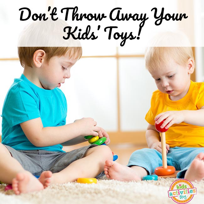 Don't Throw Away Toys - KidsActivitiesBlog