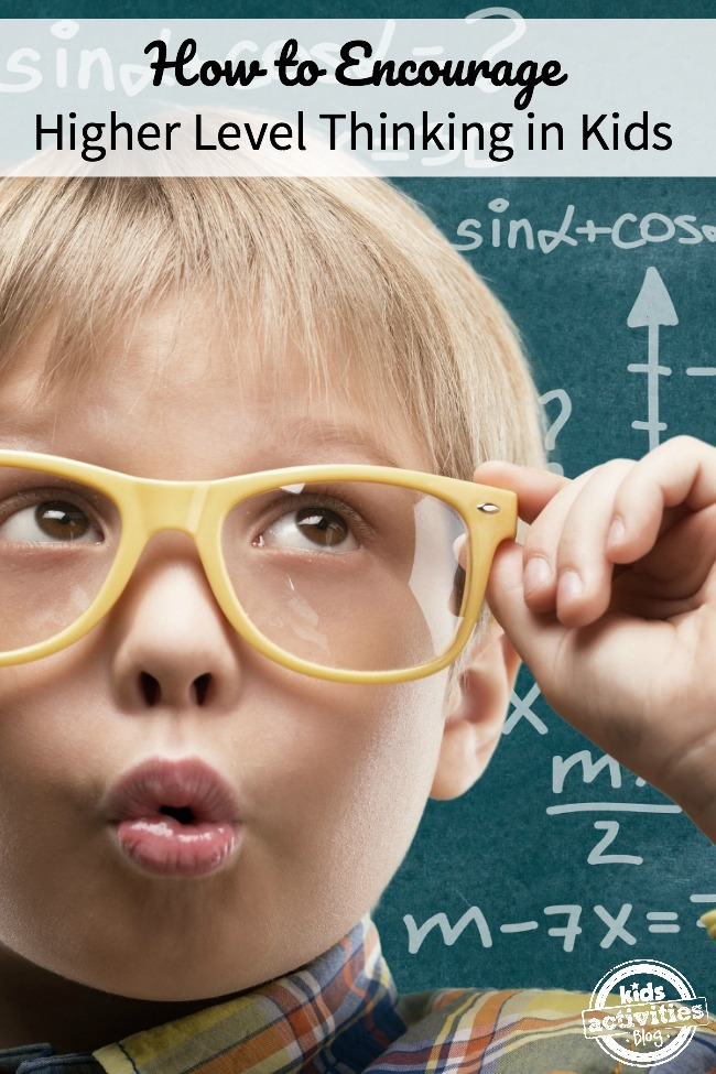 How to Encourage Higher Level Thinking in Kids
