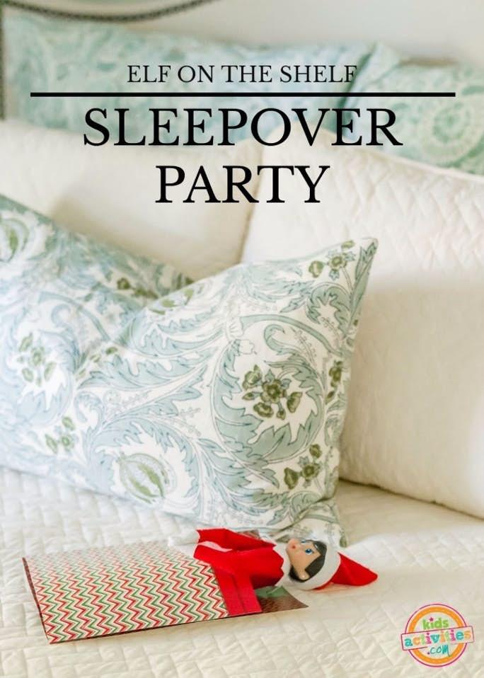 Elf on the Shelf Sleepover Party