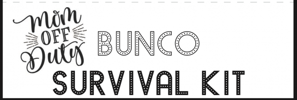 Bunco Survival Kit Bag Toppers - 2 per page