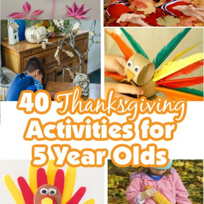 40 Thanksgiving Activities for 5 Year Olds- A collage of activities kids will love to do on Turkey Day!