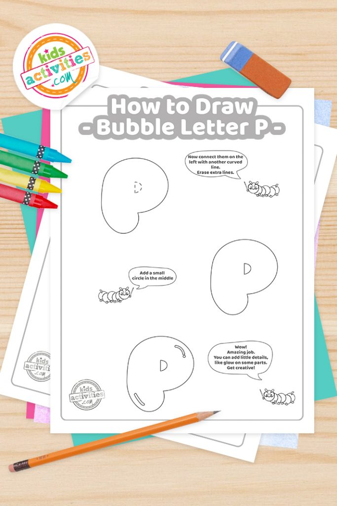 How to draw a Bubble Letter P printable tutorial pdf shown with crayons, pencil and eraser - Kids Activities Blog